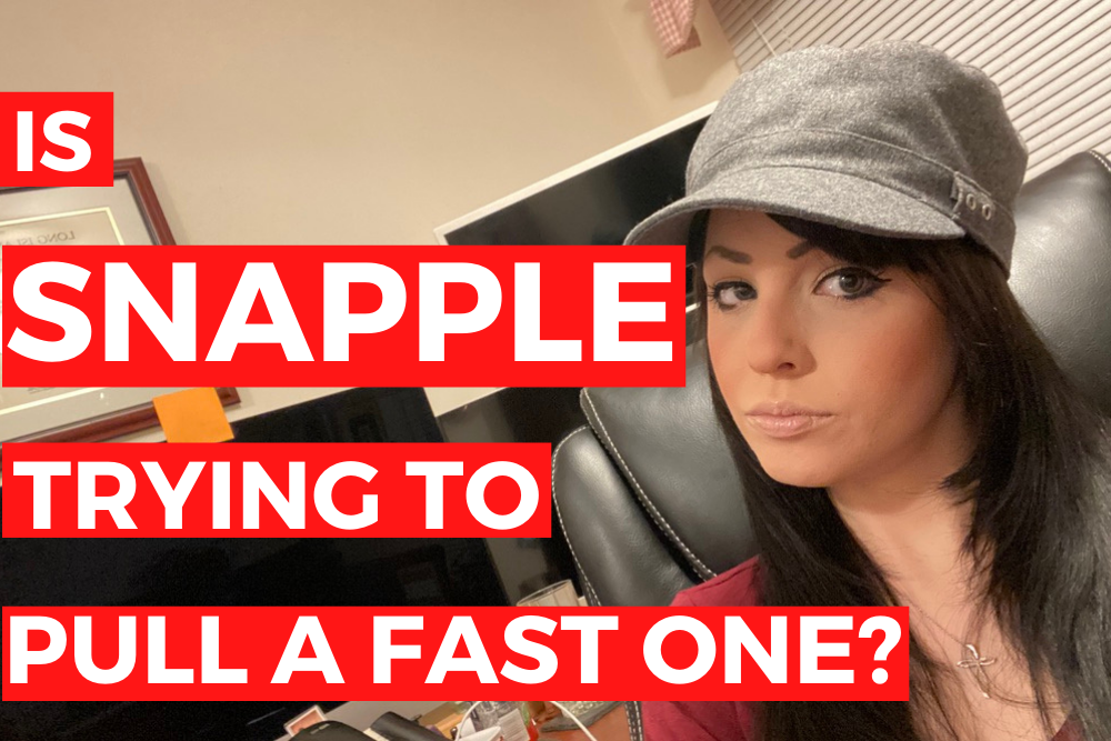 """Snapple False Advertising Lawsuit - Copywriter Weighs In - """"Is Snapple Trying to Pull a Fast One?"""""""